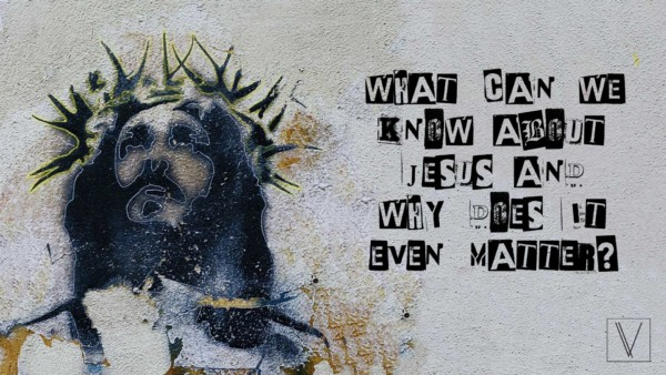 What Can We Know About Jesus And Why Does It Even Matter? Image